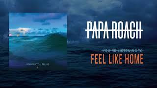 Papa Roach - Feel Like Home (Official Audio)