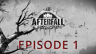 Afterfall: Reconquest — Episode 1