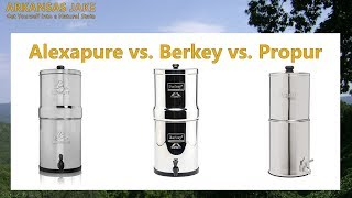 Alexapure Pro vs. Big Berkey vs. Propur 304 Big | Comparison Review (with Charts)