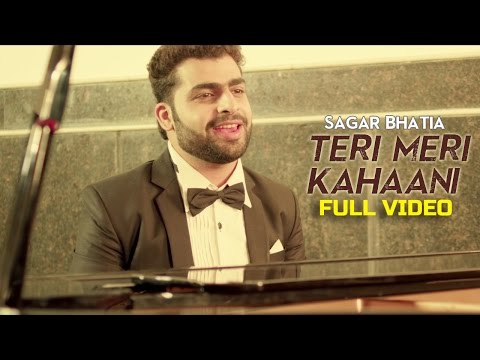 Sagar Bhatia - Teri Meri Kahaani  | Latest Hindi Romantic Song