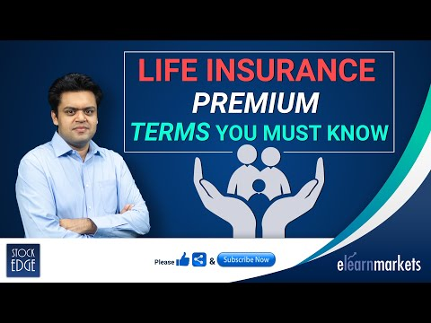 Life Insurance Premium- Terms You Must Know!