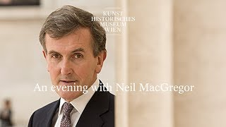 An evening with Neil MacGregor - Contemporary Talks Kunsthistorisches Museum Wien