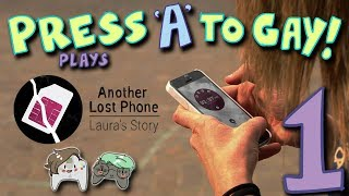 Press A To Gay! Plays Another Lost Phone: Laura's Story (Part 1)