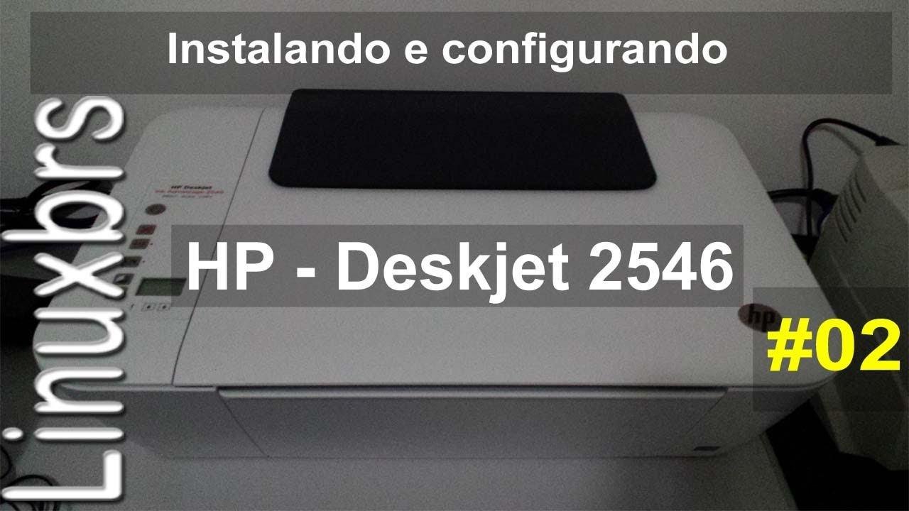 Impressora Hp Deskjet 2546 Instalando E Configurando