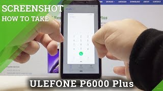 How to Take Screenshot in ULEFONE P6000 Plus - Save & Share Screen