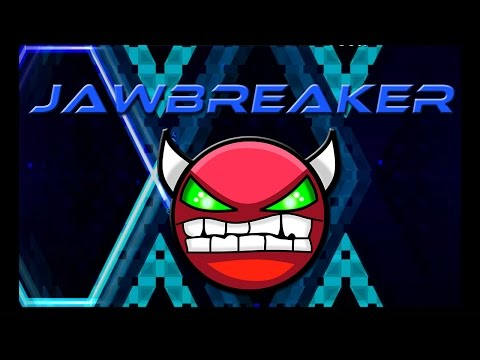 Jawbreaker (Hard Demon) - by ZenthicAlpha 100%