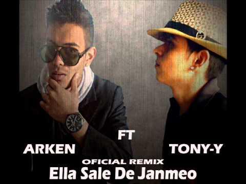 ARKEN FT TONY-Y-ELLA SALE DE JANMEO REMIX