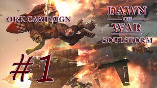 Dawn of War - Soulstorm. Part 1 - Defeating Tau. Ork Campaign. (Hard)