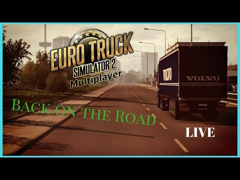Back on the Road  -ETS2-MP- LIVE