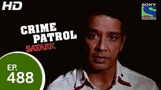 Crime Patrol - क्राइम पेट्रोल सतर्क - Episode 488 - 28th March 2015