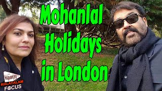 Mohanlal Holidays in London || Malayalam Focus
