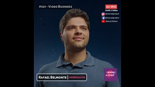 #021 Podcast Virando a Chave   Rafael Belmonte | Video Business