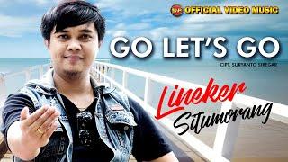 Lineker Situmorang - Go Let's Go !! Lagu Batak Terbaru !! ( Official Music Video) HD