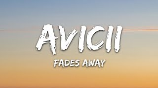 Avicii - Fades Away (Lyrics) ft. Noonie Bao