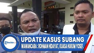 Update Kasus Subang, Ini Kata Kuasa Hukum, Rohman Hidayat