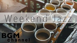 Weekend Jazz Mix - Chill Out Jazz Hiphop & Smooth Jazz Playlists - Relaxing Jazz