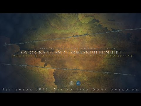 Contested memories and the Frozen Conflict Feature Length - Osporena sećanja i zamrznuti konflikt
