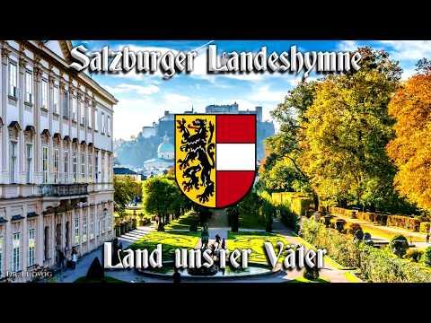 Salzburger Landeshymne ● Land uns'rer Väter ♔ [Anthem of Salzburg][+ english translation]