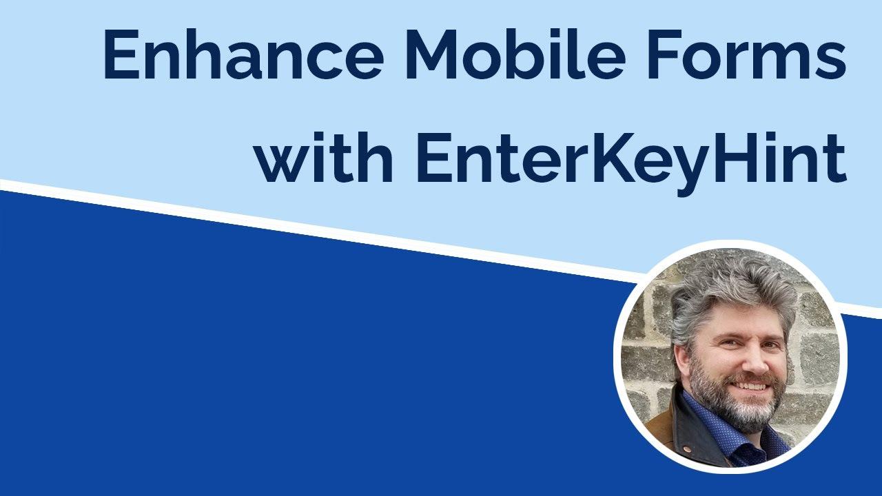 Enhanced Mobile Keyboards with EnterKeyHint Attribute