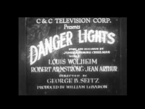 DANGER LIGHTS 1930 Robert Armstrong