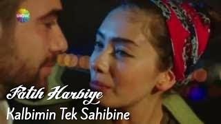 Kalbimin Tek Sahibine Fatih Harbiye