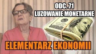 ELEMENTARZ EKONOMII odc.71 - Luzowanie monetarne