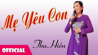 Thu Hiền - Mẹ Yêu Con [Official Audio]