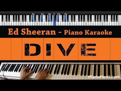 Ed Sheeran - Dive - Piano Karaoke / Sing Along / Cover with Lyrics