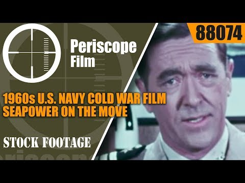 1960s U.S. NAVY COLD WAR FILM SEAPOWER ON THE MOVE 88074