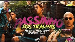 Baixar MC KF E MENO TODY - PASSINHO DOS TRALHAS FEAT FP DO TREM BALA (VÍDEO OFICIAL)