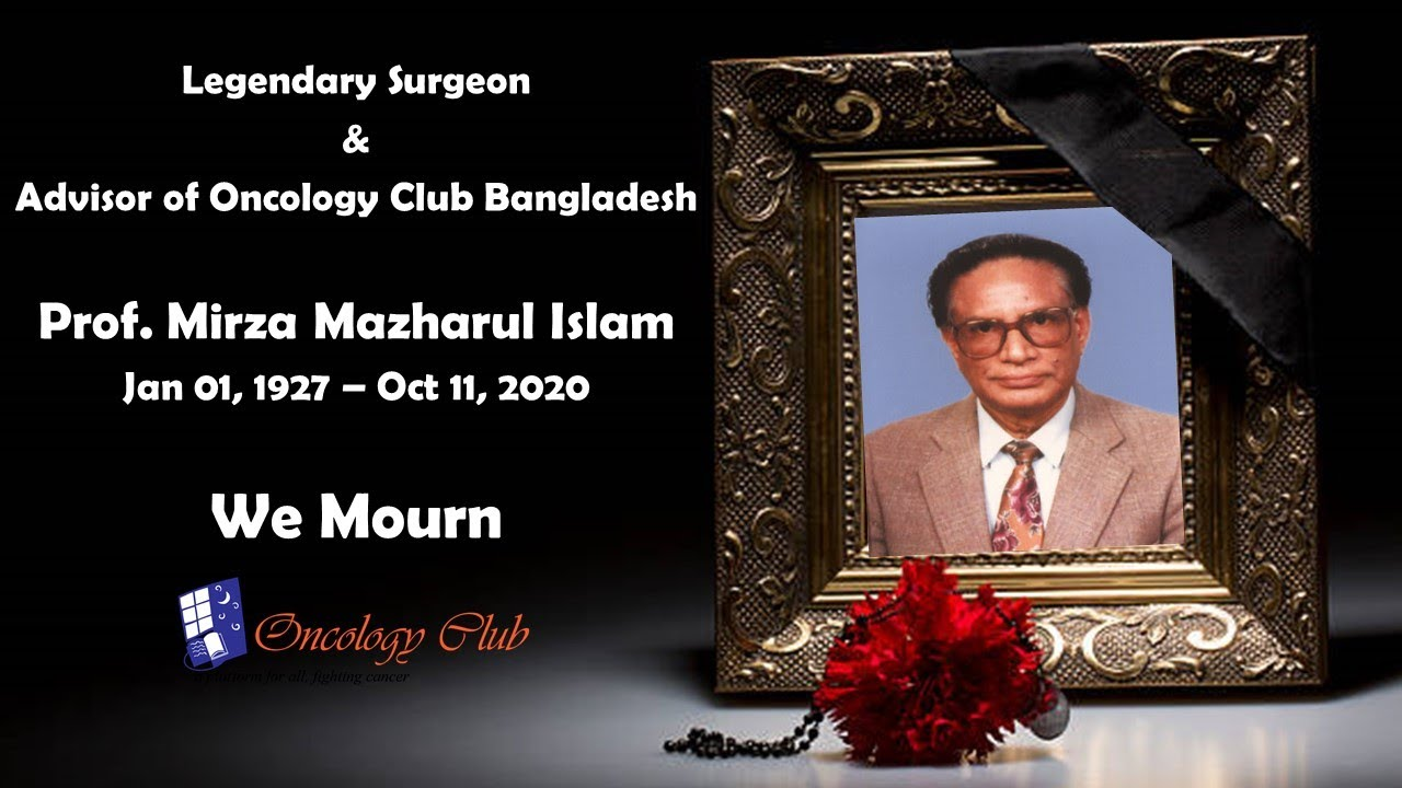 Download Prof  Dr.  Mirza Mazharul Islam Sir Tribute by Oncology Club Bangladesh