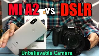 M  A2 Vs DSLR  Camera Comparison Of Xiaomi Mi A2 And DSLR In Hindi  DSLR Camera M  A2 Photos