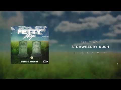 Fetty Wap  Strawberry Kush  Audio