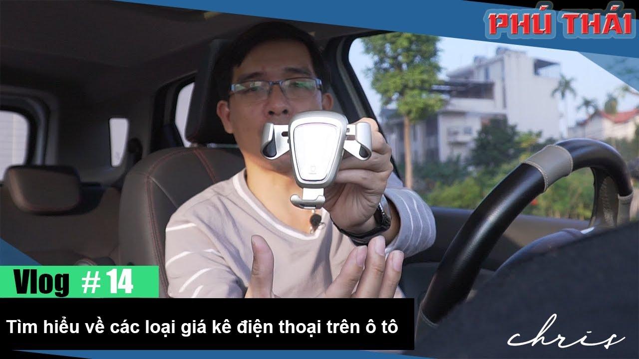 Vlog #14: Tìm hiểu về các loại giá kê điện thoại trên ô tô