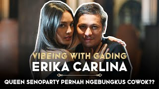 ERIKA CARLINA QUEEN SENOPARTY PERNAH NGEBUNGKUS COWOK - VIBEING WITH GADING | 21+