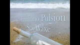 Emiliano pulsion   Sex waxe  Original mix 2012