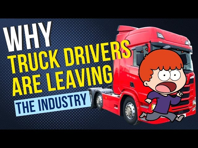 Why Truck Drivers are Leaving The Industry