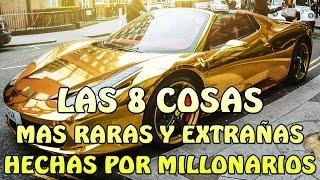 LAS 8 COSAS MAS RARAS Y EXTRAÑAS HECHAS POR MILLONARIOS - 8cho