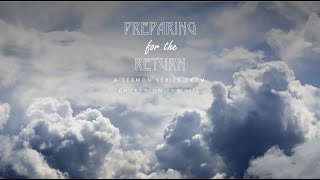 Preparing for the Return Sermon Series Trailer