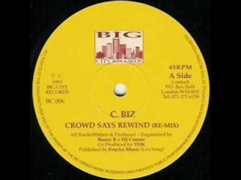 C Biz - Crowd Says Rewind (Remix).big city records