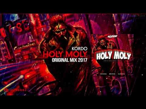 KORDO - Holy Moly (Original Mix 2017) [FREE DOWNLOAD]