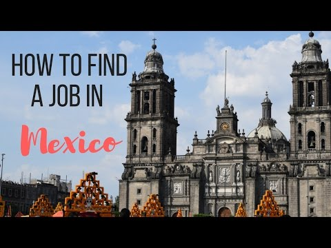 FAQ: How to Get a Job in Mexico City