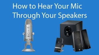 How To Hear Your Microphone Through Your Speakers