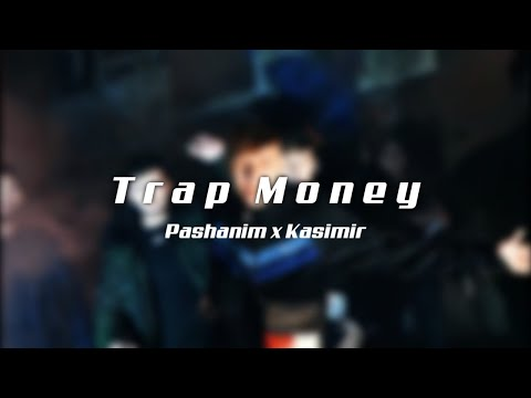 Pashanim x Kasimir1441 - TRAP MONEY (Unofficial Musicvideo)