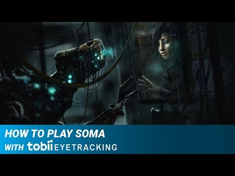 Play & Experience SOMA with Tobii Eye Tracking