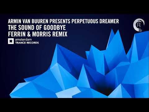 Armin van Buuren presents Perpetuous Dreamer - The Sound of Goodbye (Ferrin & Morris Extended)