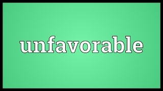 Unfavorable Meaning