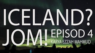 #45 Iceland? Jom! (Travelog) - Episod 4