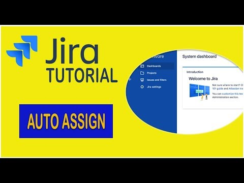 Jira Tutorial -   How To Auto Assign An Issue [2019]