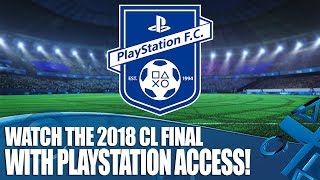 Watch The 2018 Champions League Final With PlayStation Access!